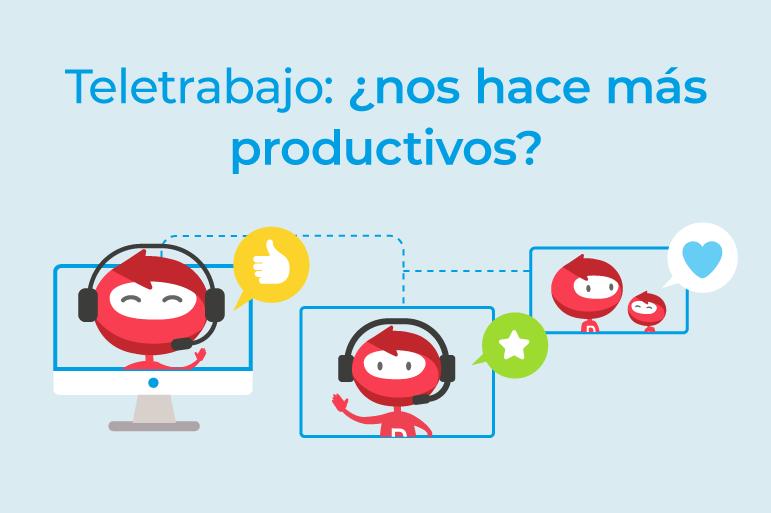 Teletrabajo, nos hace más productivos?